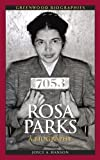 rosa parks a biography greenwood biographies