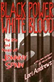 Black Power, White Blood: The Life and Times of Johnny Spain
