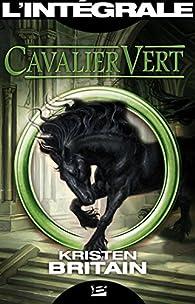 Cavalier Vert - L'Intégrale par Kristen Britain
