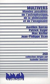 Multivers - Mondes possibles de l'astrophysique, de la philosophie et de l'imaginaire par Aurélien Barrau