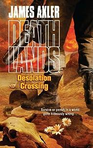 Desolation Crossing (Deathlands Book 86)