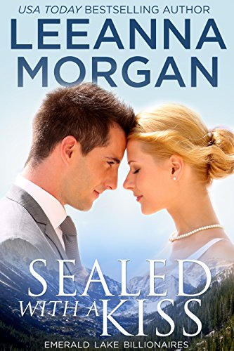 Sealed with a Kiss (Emerald Lake Billionaires Book - Montana Letter Love