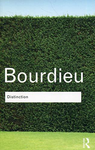 Distinction (Routledge Classics) (Volume 6) (Pierre Bourdieu The Field Of Cultural Production)