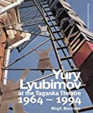 Yury Lyubimov : Thirty Years at the Taganka Theatre, 1964-1994, Beumers, Birgit, 3718658852