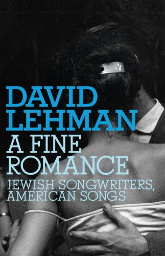 A Fine Romance: Jewish Songwriters, American Songs (Jewish Encounters Series)