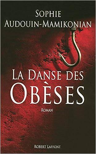 La Danse des Obèses - Sophie AUDOUIN-MAMIKONIAN sur Bookys