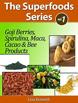 The Top Healthy And Nutritious Superfoods - Learn How To Live A Longer, Healthier And Sexier Life (The Secret Superfoods Series Book 1) by [Kenneth, Lisa]