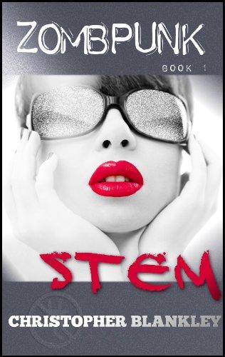 STEM (Zombpunk Book 1)