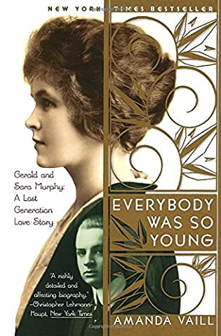 Everybody Was So Young: Gerald and Sara Murphy: A Lost Generation Love Story (Sara Painter)