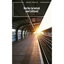 Marika tai missä unet johtavat (Finnish Edition)