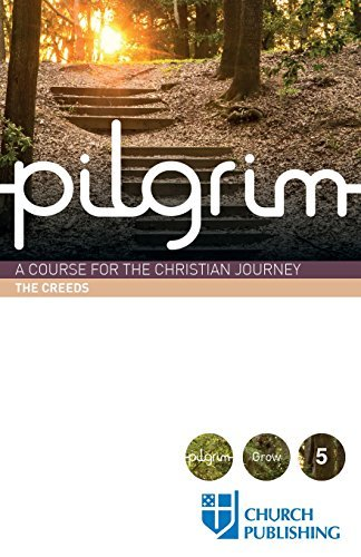 Download Pilgrim - The Creeds: A Course for the Christian Journey ebook