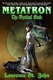 Download Metatron: The Mystical Blade (Metatron Series) (Volume 2) in PDF ePUB Free Online