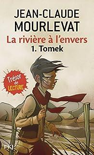 La rivière à l'envers 01 : Tomek, Mourlevat, Jean-Claude