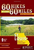 60 Hikes Within 60 Miles - St. Louis, Steve Henry, 0897328833