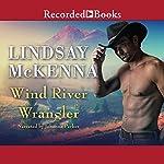 Wind River Wrangler   Lindsay McKenna