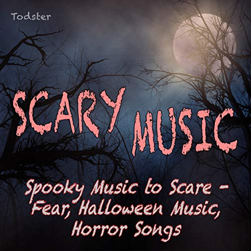 Scary Music - Spooky Music to Scare, Fear,