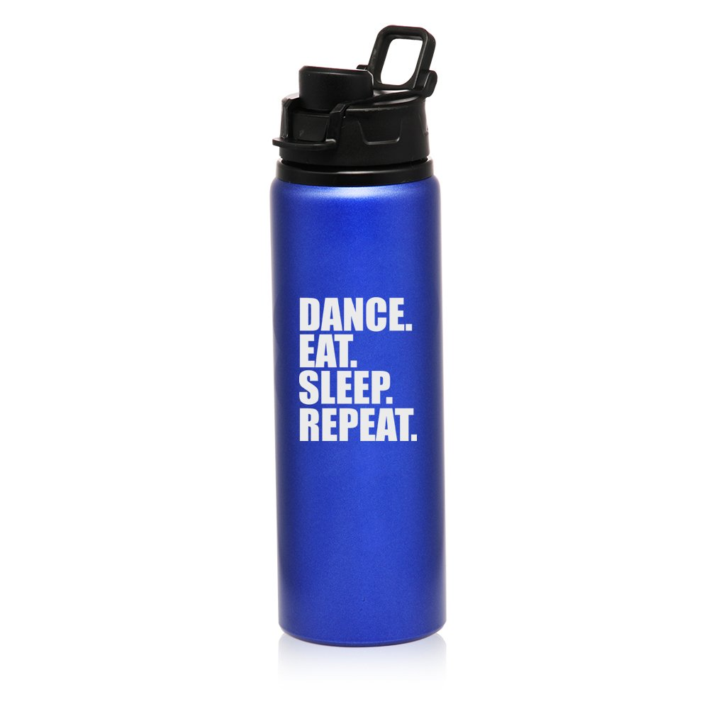 25 oz Aluminum Sports Water Travel Bottle Dance Eat Sleep Repeat (Blue)