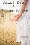 Waist Deep in Broom Sedge, Jim Stratton, 1440114536