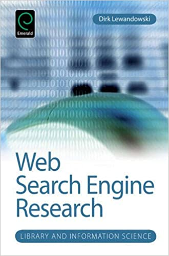 Web Search Engine Research (Library and Information Scienc) (Library and Information Science) (Library and Information Science Series)