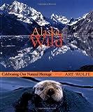 Alaska Wild, Gavriel Jecan, 1570614237