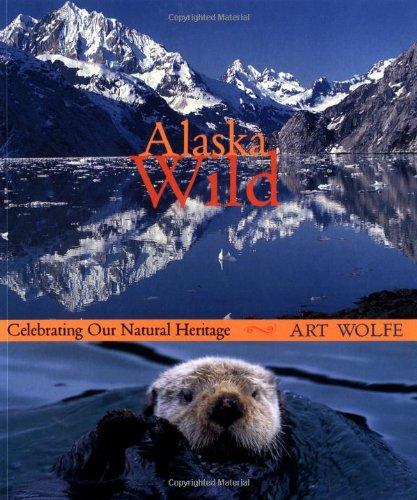 Alaska Wild: Celebrating Our Natural Heritage