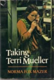 Taking Terri Mueller, Norma Fox Mazer, 0688017320