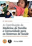 A Contribuição da Medicina de Família e Comunidade para os Sistemas de Saúde: Um Guia da Organização Mundial dos Médicos de Família (WONCA)