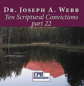 Ten Scriptural Convictions part 22