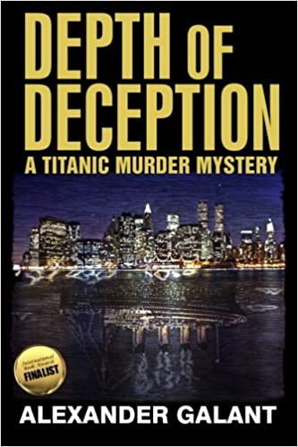 Depth Of Deception A Titanic Murder Mystery Alexander Galant