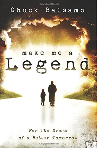 Make Me a Legend: For the Dream of a Better Tomorrow PDF