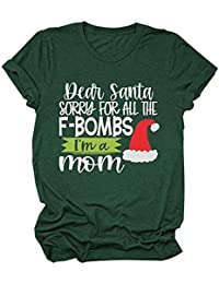 Women Dear Santa Sorry for All The F Bombs I 'm A Mom T Shirt Funny Christmas Graphic Tee Short Sleeve Mom Shirt Top