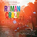 Roman Crazy Audiobook by Alice Clayton, Nina Bocci Narrated by Randi Geddens