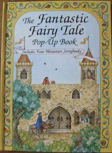 Storybook Miniature - The Fantastic Fairy Tale Pop-Up Book: Includes Four Miniature Storybooks