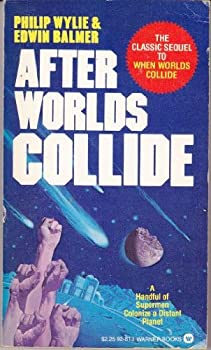 After Worlds Collide Mass Market Paperback – 1981 by Philip Wylie (Author), Edwin Balmer (Author)