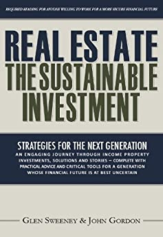 Real Estate: The Sustainable Investment by [Sweeney, Glen, Gordon, John]
