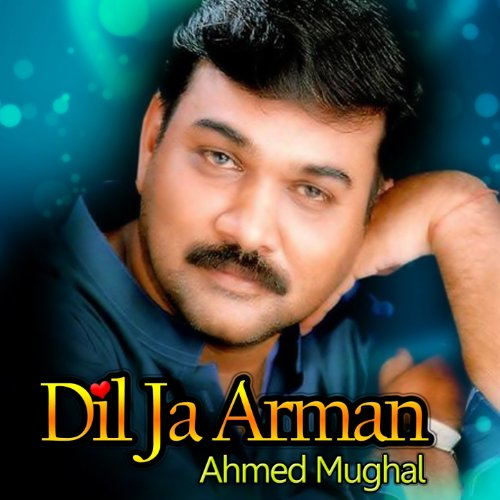 Download Dil Ibadat By Adnan Ahmed: Dil Ja Sab Arman By Ahmed Mughal On Amazon Music