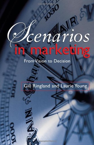 Scenarios in Marketing: From Vision to Decision