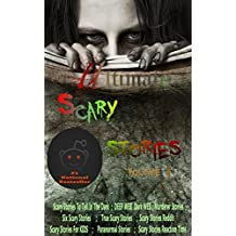 """Ultimate scary Stories(the most stories of reddit & full series ): """"Deep web,Dark web ,Murderer stories,six scary stories ,True scary stories ,Paranormal ... (scary stories to tell in the dark Book 1)"""