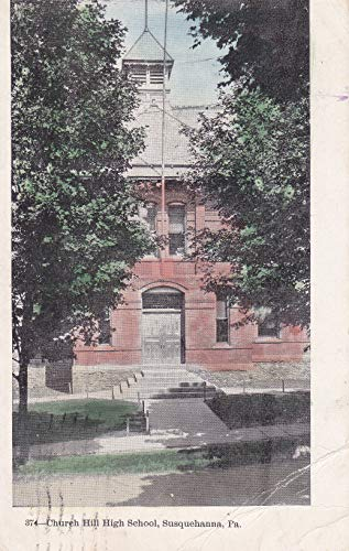 (281VINT02 A 1909 Church Hill High School, Susquehanna, Pa. COLLECTIBLE VINTAGE POSTCARD, ANTIQUE POST CARD from HIBISCUS EXPRESS )