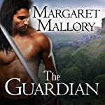 The Guardian: Return of the Highlanders, Book 1   Margaret Mallory