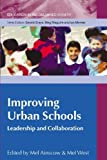 img - for Improving Urban Schools: Leadership and Collaboration (Education in an Urbanised Society) by Mel Ainscow (2006-03-01) book / textbook / text book