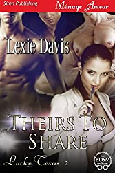 Theirs to Share [Lucky, Texas 2] (Siren Publishing Menage Amour)