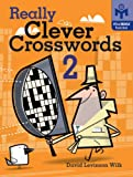 Really Clever Crosswords 2, David Levinson Wilk, 1402745079
