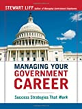 img - for Managing Your Government Career: Success Strategies That Work by Liff, Stewart (2009) Paperback book / textbook / text book