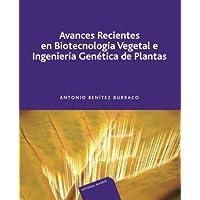 Avances recientes en biotecnología vegetal e ingeniería genética de plantas (Spanish Edition)