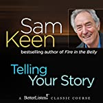 Telling Your Story | Sam Keen