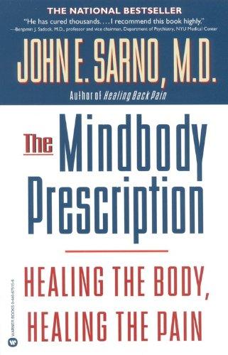 The Mindbody Prescription: Healing the Body, Heaing the Pain