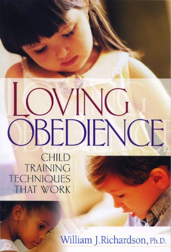 Loving Obedience: Child Training Techniques that Work PDF