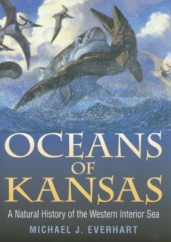 Oceans of Kansas: A Natural History of the Western Interior Sea (Life of the Past)