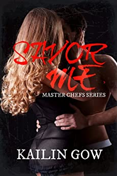 Savor Me (Master Chefs Series #2: An Erotic Adult Contemporary Romance) by [Gow, Kailin, Romance, Kailin]